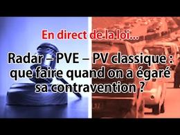 En direct de la loi - Radar – PVe – PV: que faire quand on aperdu sa contravention?