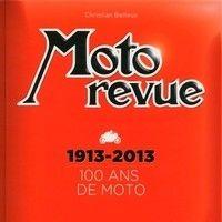 Idée cadeau: Moto Revue 1913-2013 100 ans de Moto: le livre.