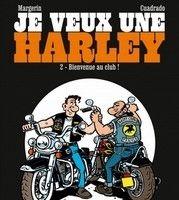 """Idée cadeau:""""Je veux une Harley"""" tome 1 et 2 par Franck Margerin et Marc Cuadrado."""
