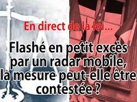 En direct de la loi - Radars mobiles : les petits excès contestables ?