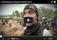 Scorpion Masters 2013: la vidéo