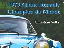 Livre - 1973 Alpine-Renault Champion du Monde