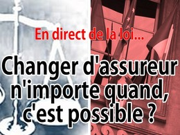En direct de la loi : peut-on changer d'assurance quand on veut ?