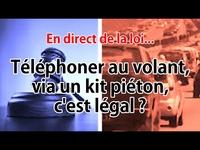 En direct de la loi - Portable : le kit piéton, pour téléphoner, c'est légal ?