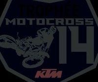 KTM: Trophée Motocross 2014