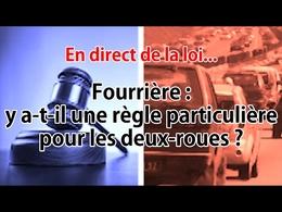 En direct de la loi - Fourrière : y a-t-il une règle pour les deux-roues ?