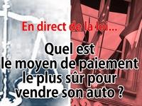 En direct de la loi : le moyen de paiement le plus sûr pour vendre son auto