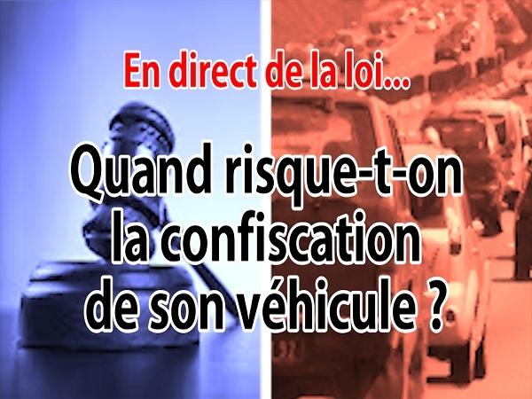 En direct de la loi - Confiscation de son véhicule: cela arrive-t-il vraiment?