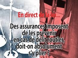 En direct de la loi : après un délit, dois-je prévenir mon assureur ?