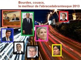 Politique, radars, sécurité : bourdes, couacs, le meilleur de l'abracadabrantesque 2013
