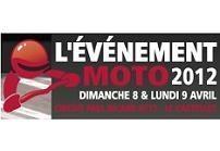 Seconde édition de l'Événement Moto, les 8 et 9 avril 2012