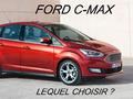 Ford C-Max : lequel choisir ?
