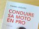Lu pour vous: conduire sa moto en pro de Pierre Lessard