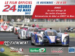 Le film des 24 Heures du Mans 2012 bientôt en salle et en DVD
