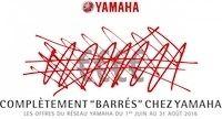 """Yamaha: OP """"Complètement barrés"""" jusqu'au 31 août 2016"""