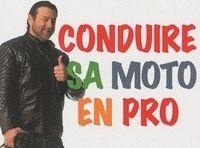 Idée cadeau - Livre : Conduire sa moto en pro