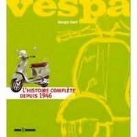 Idée cadeau: Vespa: l'histoire complète depuis 1946.