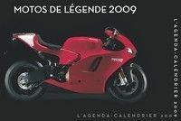 Esprit moto au quotidien: l'agenda motos de légende 2009