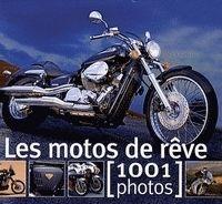 Idée cadeau : Livre - Les motos de rêve en 1001 photos