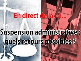 En direct de la loi - Permis : quels recours en cas de suspension administrative ?