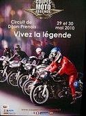 Coupes Moto Légende 2010 : 29 et 30 Mai sur le circuit de Dijon-Prenois.