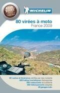 Nouveau Guide Michelin : ''80 virées à Moto'' France 2009