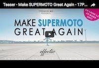 Make Supermoto Great Again, le teaser en vidéo avant la version officielle fin mars