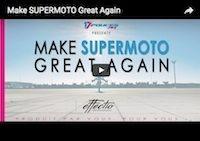17 Days: Make Supermoto Great Again... la vidéo complète