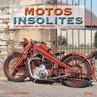 Motos Insolites, les oubliées de l'Histoire: à découvrir prochainement...